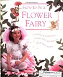 Barker, Cicely Mary: How To Be A Flower Fairy