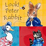 Potter, Beatrix: Look, Peter Rabbit (Peter Rabbit Nursery)