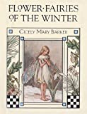 Barker, Cicely Mary: Flower Fairies of the Winter: Poems and Pictures