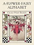 Barker, Cicely Mary: A Flower Fairy Alphabet