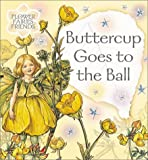 Barker, Cicely Mary: Buttercup Goes To The Ball
