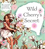 Barker, Cicely Mary: Wild Cherry&#39;s Secret
