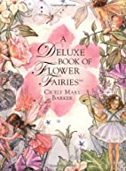A Deluxe Book of Flower Fairies by Cicely…