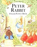 Potter, Beatrix: Peter Rabbit's Finger Puppet Book (Beatrix Potter Novelties)