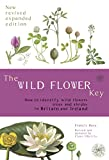 Francis Rose: The Wild Flower Key: How to Identify Wild Plants, Trees and Shrubs in Britain and Ireland, Revised Edition
