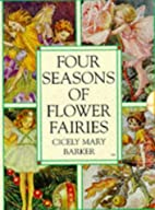 Flower Fairies of the Seasons by Cicely Mary…