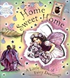 Barker, Cicely Mary: Home Sweet Home: A Flower Fairies Friends Book