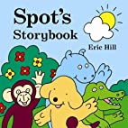 Spot's Storybook by Eric Hill