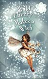 Barker, Cicely Mary: Wild Cherry Makes a Wish: Flower Fairies Chapter book #4