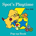 Spot's Playtime Pop up Book by Eric Hill