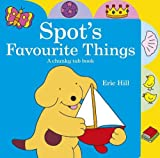 Hill, Eric: Spot's Favourite Things: A Chunky Tab Book