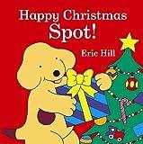 Hill, Eric: Happy Christmas, Spot!