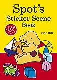 Hill, Eric: Spot's Sticker Scene Book