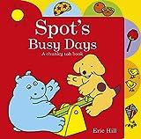 Hill, Eric: Spot's Busy Days: A Chunky Tab Book