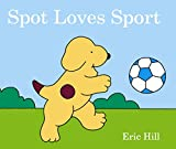 Hill, Eric: Spot Loves Sport