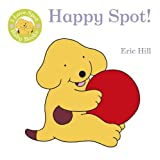 Hill, Eric: I Love Spot Baby Books: Happy Puppy