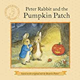 Potter, Beatrix: Peter Rabbit and the Pumpkin Patch (Potter)