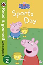 Peppa Pig: Sports Day - Read it Yourself…