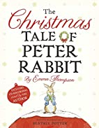 The Christmas Tale of Peter Rabbit by Emma…