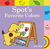 Hill, Eric: Spot's Favorite Colors
