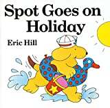 Hill, Eric: Spot Goes on Holiday (Lift-the-flap Book)