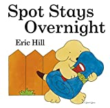 Hill, Eric: Spot Stays Overnight (Lift-the-flap Book)