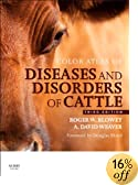 Color Atlas of Diseases and Disorders of Cattle, 3e