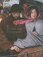 Exiles & emigrants : epic journeys to…