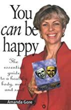 You Can Be Happy: The Essential Guide to a…