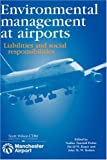 Holden, John: Environmental Management at Airports: Liabilities and Social Responsibilities