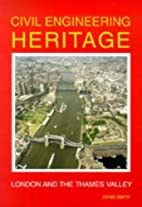 Civil Engineering Heritage by Denis Smith