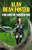 Foster, Alan Dean: For Love of Mother-Not