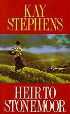 Heir to Stonemoor by Kay Stephens