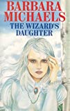 Michaels, Barbara: The Wizard's Daughter