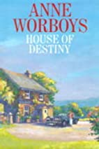 House of Destiny by Anne Worboys