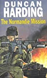 Harding, Duncan: The Normandie Mission