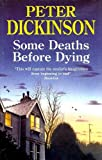Dickinson, Peter: Some Deaths Before Dying