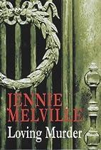 Loving Murder by Jennie Melville