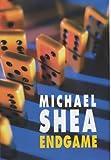Shea, Michael: Endgame