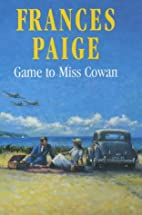 Game to Miss Cowan by Frances Paige