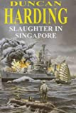 Harding, Duncan: Slaughter in Singapore (X-craft)