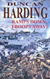 Harding, Duncan: Ramps Down, Troops Away!