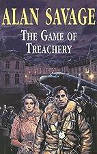 The Game of Treachery by Alan Savage