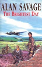 The Brightest Day by Alan Savage