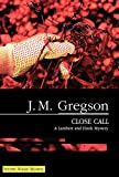 Gregson, J M: Close Call (Lambert and Hook Mysteries)