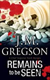 Gregson, J M: Remains to Be Seen (Peach and Blake)