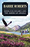 Roberts, Barrie: Sherlock Holmes and the American Angels