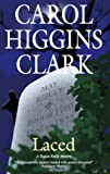 Higgins-Clark, Carol: Laced