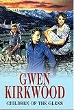 Kirkwood, Gwen: Children of the Glens (Severn House Large Print)