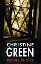 Deadly Choice by Christine Green